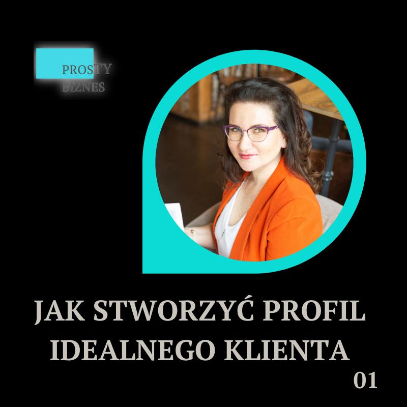 Jak stworzyć profil IDEALNEGO KLIENTA? 6 kroków.
